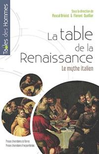 Table de la Renaissance: Le mythe italien