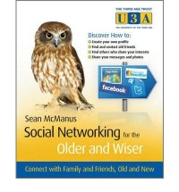 [ SOCIAL NETWORKING FOR THE OLDER AND WISER CONNECT WITH FAMILY, AND FRIENDS OLD AND NEW BY MCMANUS, SEAN](AUTHOR)PAPERBACK