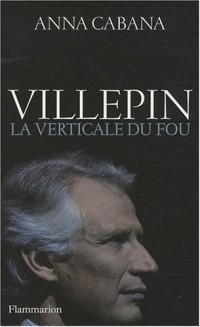 Villepin : La verticale du fou