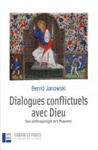 Dialogues conflictuels avec Dieu : Une anthropologie des Psaumes