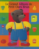 Le Grand Album de Petit Ours brun