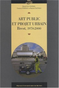 Art public et projet urbain : Brest, 1970-2000