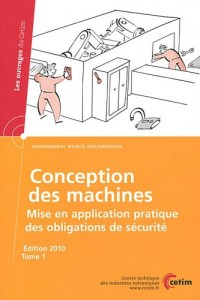 Conception des machines : Mise en application pratique des obligations de sécurité Tome 1