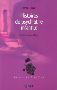 Histoires de psychiatrie infantile