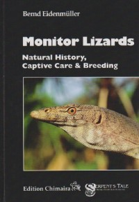 Monitor Lizards: Natural History, Captive Care and Breeding