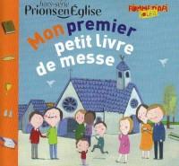 Mon Premier Petit Livre de Messe 2007 Hs Prions