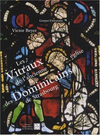 Les Vitraux de l'ancienne église des Dominicains de Strasbourg