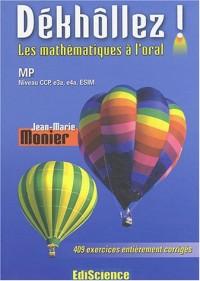 Dékhôllez ! Les maths à l'oral MP - Niveau CCP, e3a, e4a, ESIM