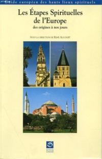 Les étapes spirituelles de l'Europe : Des origines à nos jours, guide européen des hauts lieux spirituels