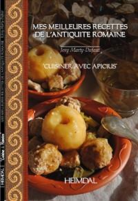 Mes meilleures recettes de l'antiquité romaine