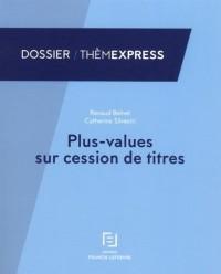 PLUS-VALUES SUR CESSIONS DE TITRES