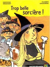 Trop belle sorcière !