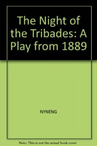 The Night of the Tribades: A Play from 1889 (Mermaid Dramabook)