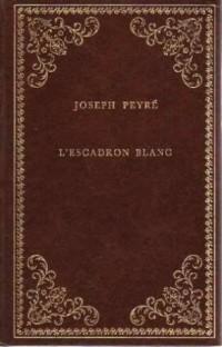 L'Escadron blanc Suivi de Le Chef à l'étoile d'argent (Collection Prestige du livre)