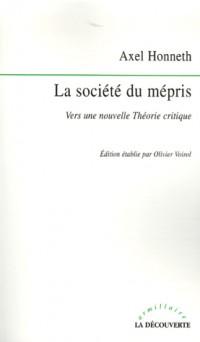 La société du mépris : Vers une nouvelle Théorie critique