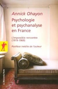 Psychologie et psychanalyse en France : L'impossible rencontre (1919-1969)