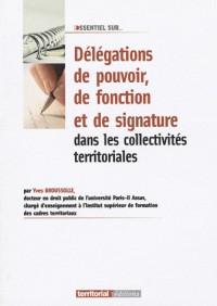 Delegations de Pouvoir, de Fonction et de Signature Dans les Collectivites Territoriales