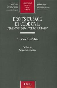 Droits d'usage et Code civil : L'invention d'un hybride juridique