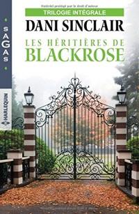 Les héritières de Blackrose: Une héritière en danger - Séduction sous tension - Secret de famille