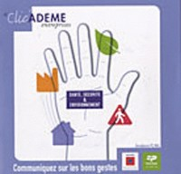 Clic ademe sse hygiène securite environnement  les bons gestes la bonne pratique la bonne attitude c