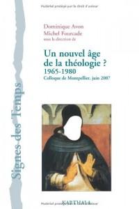 Un nouvel âge de la théologie ? 1965-1980. Colloque de Montpellier, juin 2007