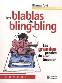 Les blas blas du bling-bling : Les grandes paroles du petit timonier