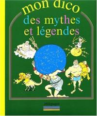 Mon dico des mythes et légendes