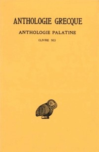 Anthologie grecque, tome 10 : Anthologie palatine (Livre XI)