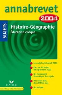 Annabrevet 2004 : Histoire - Géographie - Education civique (sujets)