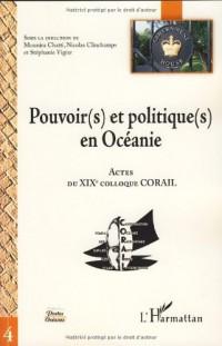 Pouvoir(s) et politique(s) en Océanie : Actes du XIXe colloque CORAIL