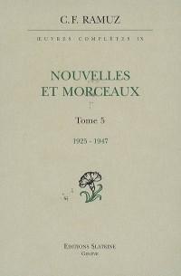 Oeuvres Complètes, Tome 9 : Nouvelles et morceaux, 1925-1947 : Volume 5