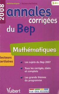 Mathématiques secteurs tertiaires : Annales corrigées du BEP