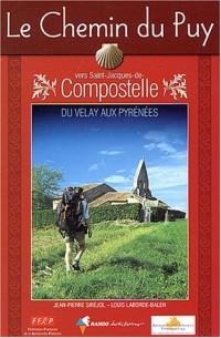 Le Chemin du Puy vers Saint-Jacques-de-Compostelle : Guide pratique du pèlerin