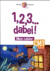 1,2,3.dabei! - Cahier CM1