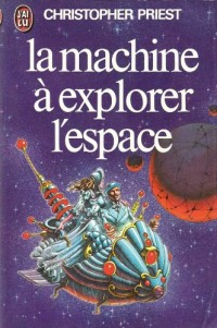 La Machine à explorer l'espace : Roman scientifique (J'ai lu)