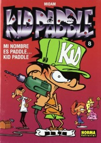 Kid Paddle 8 Mi nombre es Paddle….Kid Paddle / Paddle….My name is Paddle