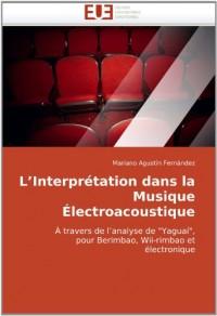 L'Interprétation dans la Musique Électroacoustique: À travers de l'analyse de