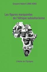 Les figures marquantes de l'Afrique subsaharienne