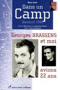 Dans un Camp : Basdorf 1943 Georges Brassens et moi avions 22 ans...