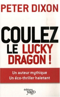 Coulez le Lucky Dragon