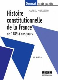 Histoire Constitutionnelle de la France de 1789 a Nos Jours, 13eme ed