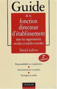 Guide de la fonction directeur d'établissement dans les organisations sociales et médico-sociales