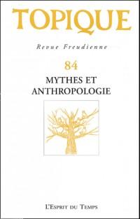 Topique 2003, numéro 84 : Mythes et anthropologie