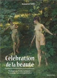 Célébration de la beauté - Ecologie profonde : la femme, la nature, l'art et la spiritualité