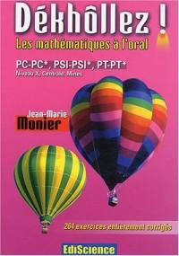 Dékhôllez ! Les maths à l'oral PC-PC*, PSI-PSI*, PT-PT* - Niveau X, Centrale, Mines