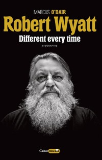 Robert Wyatt - (la Biographie)