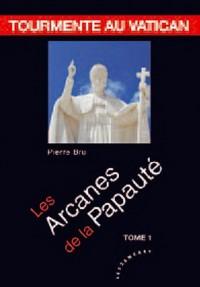 Arcanes de la Papauté (Les) : Tourmente au Vatican - Tome 1