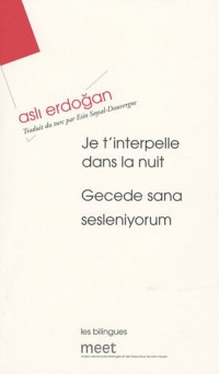 Je t'interpelle dans la nuit : Edition bilingue français-turc