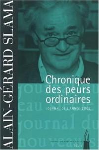 Chronique des peurs ordinaires. : Journal de l'année 2002
