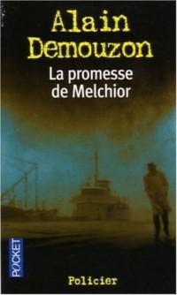 La promesse de Melchior